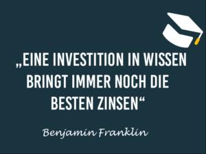 Zitat Benjamin Franklin eine Investion in Wissen bringt immer noch die besten Zinsen